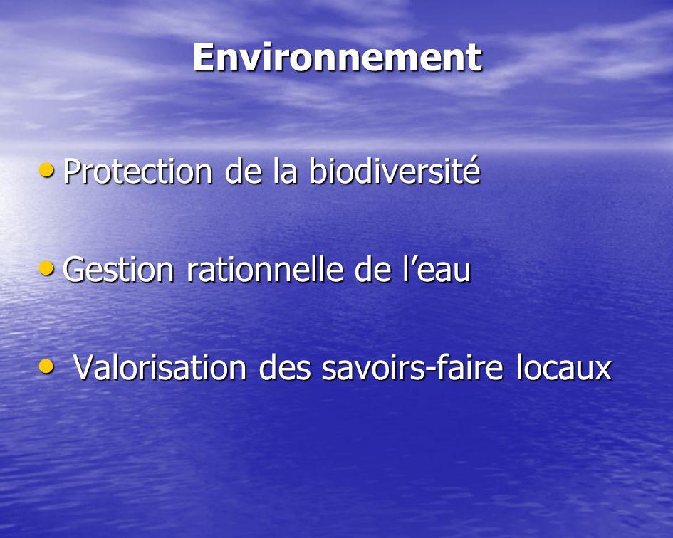 Environnement Protection de la biodiversité Protection de la biodiversité Gestion rationnelle de leau Gestion rationnelle de leau Valorisation des sav