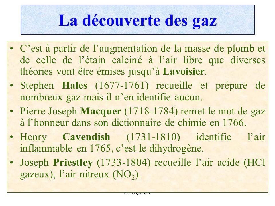 C.PAQUOT La découverte des gaz Cest à partir de laugmentation de la masse de plomb et de celle de létain calciné à lair libre que diverses théories vo
