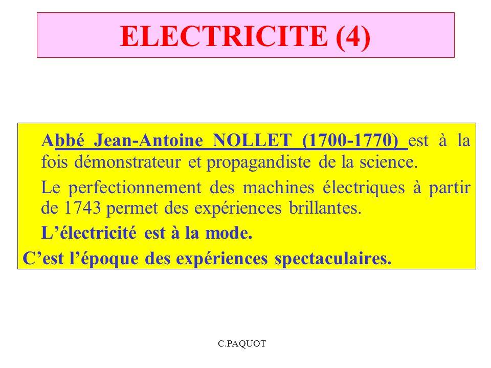 C.PAQUOT ELECTRICITE (4) Abbé Jean-Antoine NOLLET (1700-1770) est à la fois démonstrateur et propagandiste de la science. Le perfectionnement des mach