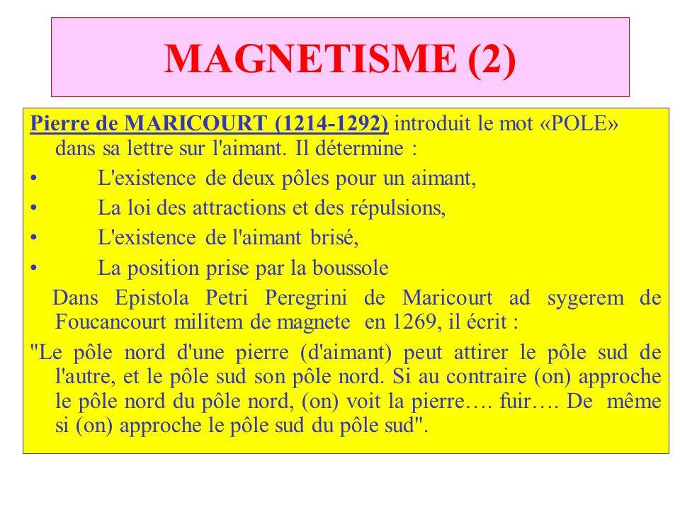 MAGNETISME (1) La boussole, découverte en Chine, apparaît en Europe à la fin du XIIème siècle, elle est apportée par les Arabes. Deux phénomènes sont