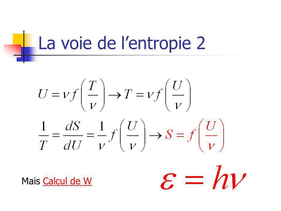 La voie de lentropie 2 Mais Calcul de WCalcul de W