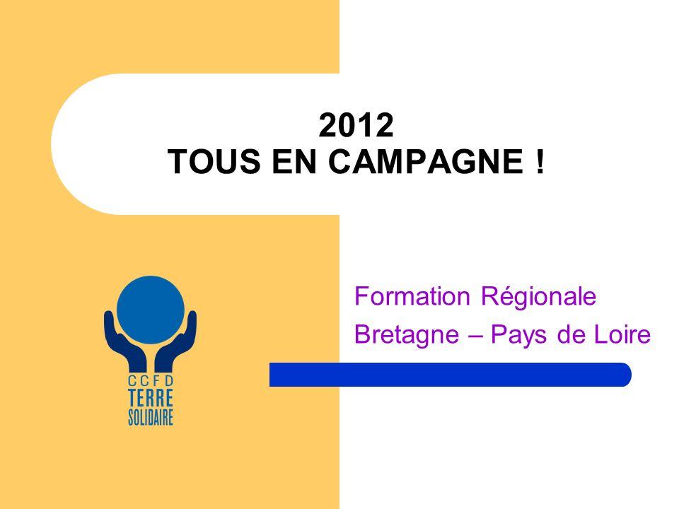 2012 TOUS EN CAMPAGNE ! Formation Régionale Bretagne – Pays de Loire