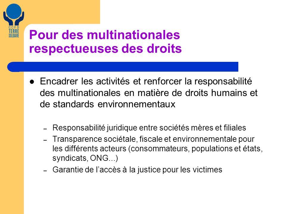 Pour des multinationales respectueuses des droits Encadrer les activités et renforcer la responsabilité des multinationales en matière de droits humai