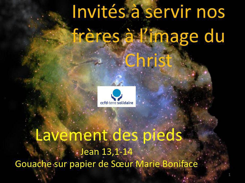 Invités à servir nos frères à limage du Christ Lavement des pieds Jean 13,1-14 Gouache sur papier de Sœur Marie Boniface 1