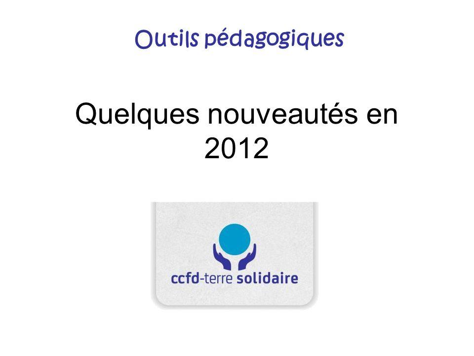 Quelques nouveautés en 2012 Outils pédagogiques