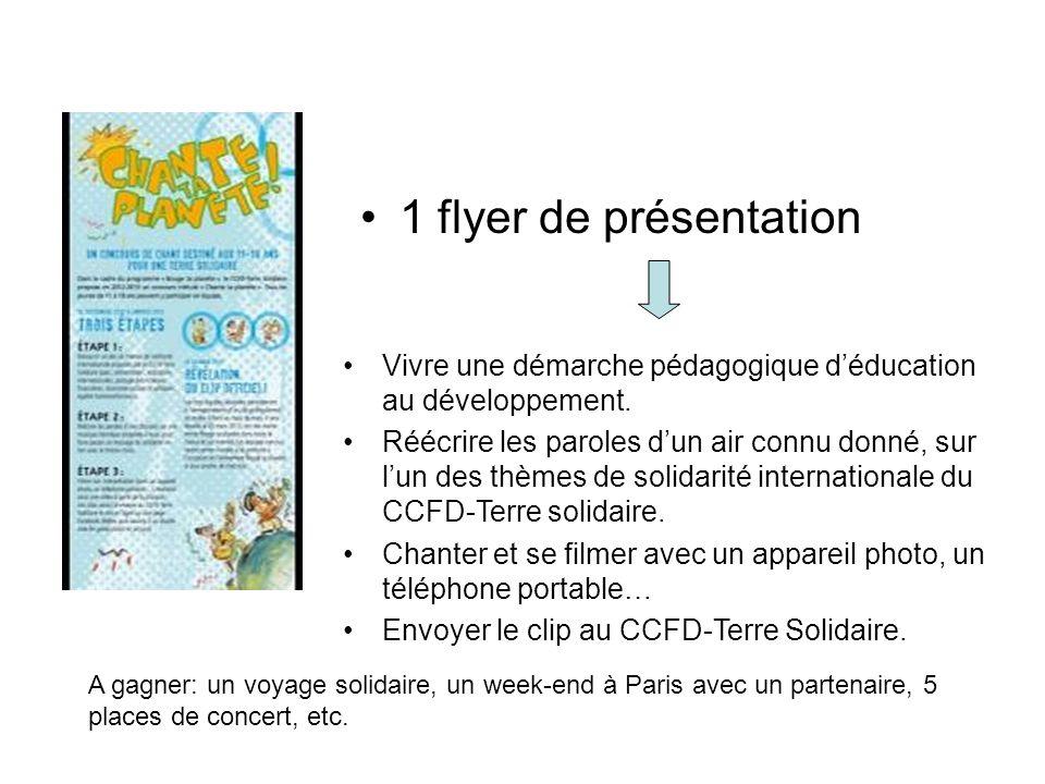 1 flyer de présentation Vivre une démarche pédagogique déducation au développement. Réécrire les paroles dun air connu donné, sur lun des thèmes de so