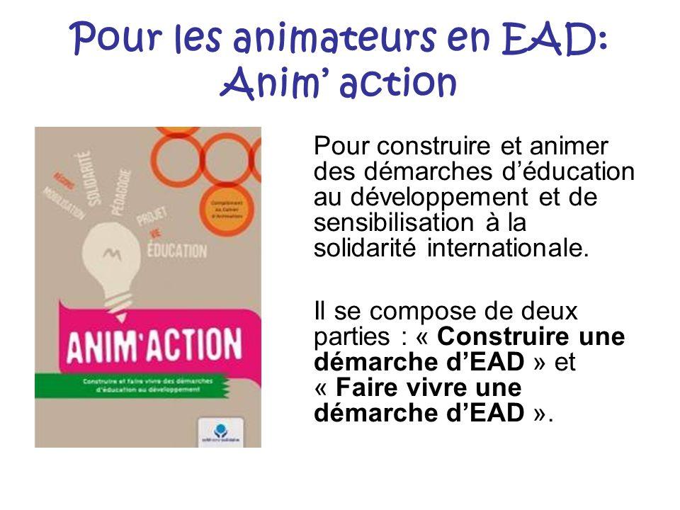 Pour les animateurs en EAD: Anim action Pour construire et animer des démarches déducation au développement et de sensibilisation à la solidarité inte