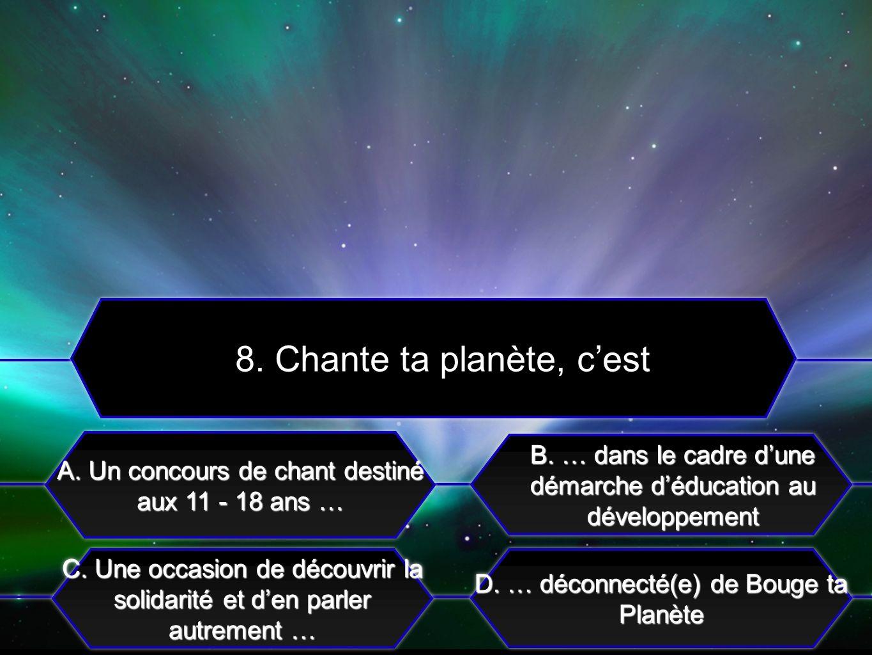 C. Une occasion de découvrir la solidarité et den parler autrement … A. Un concours de chant destiné aux 11 - 18 ans … B. … dans le cadre dune démarch
