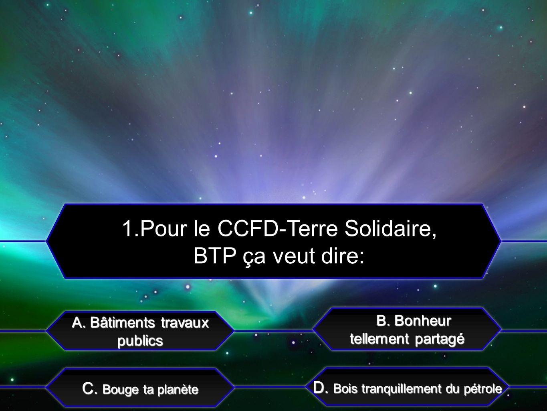 C. Bouge ta planète A. Bâtiments travaux publics B. Bonheur B. Bonheur tellement partagé B. Bonheur B. Bonheur tellement partagé D. Bois tranquillemen