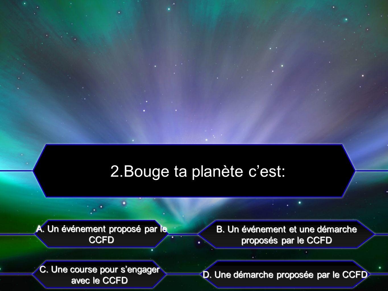 C.La réalisation de la troisième étape de Bouge ta planète A.