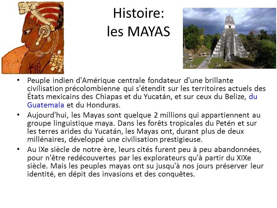 Histoire: les MAYAS Peuple indien d'Amérique centrale fondateur d'une brillante civilisation précolombienne qui s'étendit sur les territoires actuels