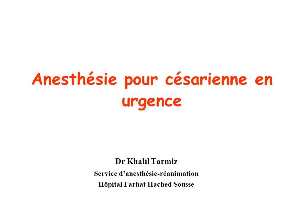 Anesthésie pour césarienne en urgence Dr Khalil Tarmiz Service danesthésie-réanimation Hôpital Farhat Hached Sousse