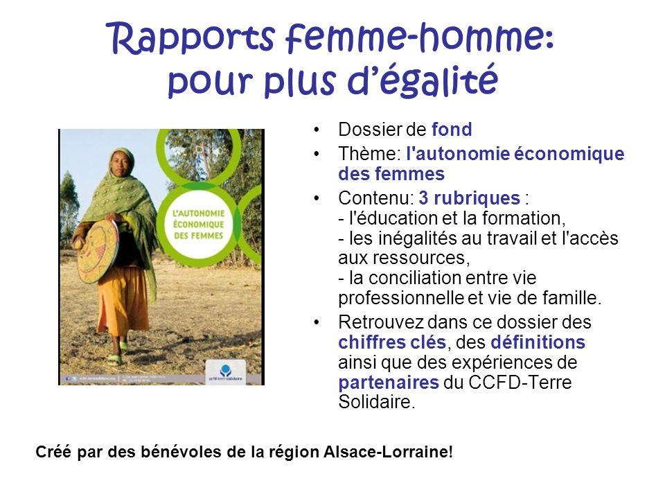 Rapports femme-homme: pour plus dégalité Dossier de fond Thème: l'autonomie économique des femmes Contenu: 3 rubriques : - l'éducation et la formation