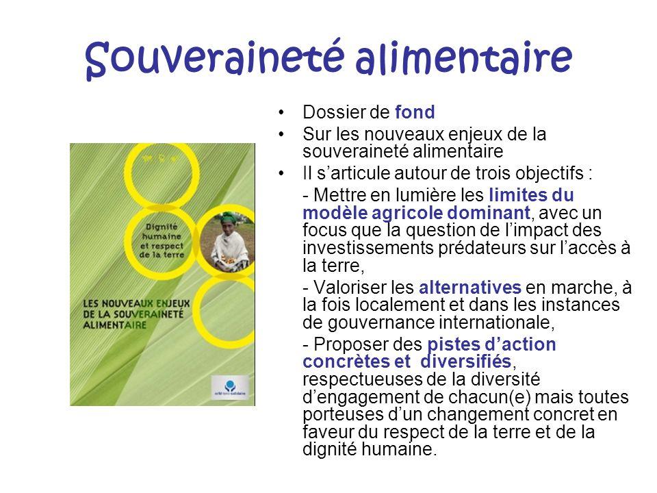 Souveraineté alimentaire Dossier de fond Sur les nouveaux enjeux de la souveraineté alimentaire Il sarticule autour de trois objectifs : - Mettre en l