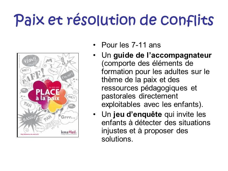 Paix et résolution de conflits Pour les 7-11 ans Un guide de laccompagnateur (comporte des éléments de formation pour les adultes sur le thème de la p