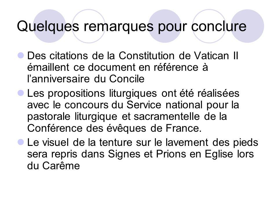 Quelques remarques pour conclure Des citations de la Constitution de Vatican II émaillent ce document en référence à lanniversaire du Concile Les prop