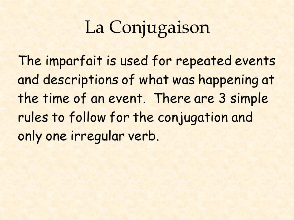 La Conjugaison 1 – Begin with the nous form in the present tense.