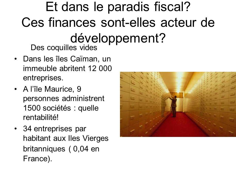 Et dans le paradis fiscal. Ces finances sont-elles acteur de développement.