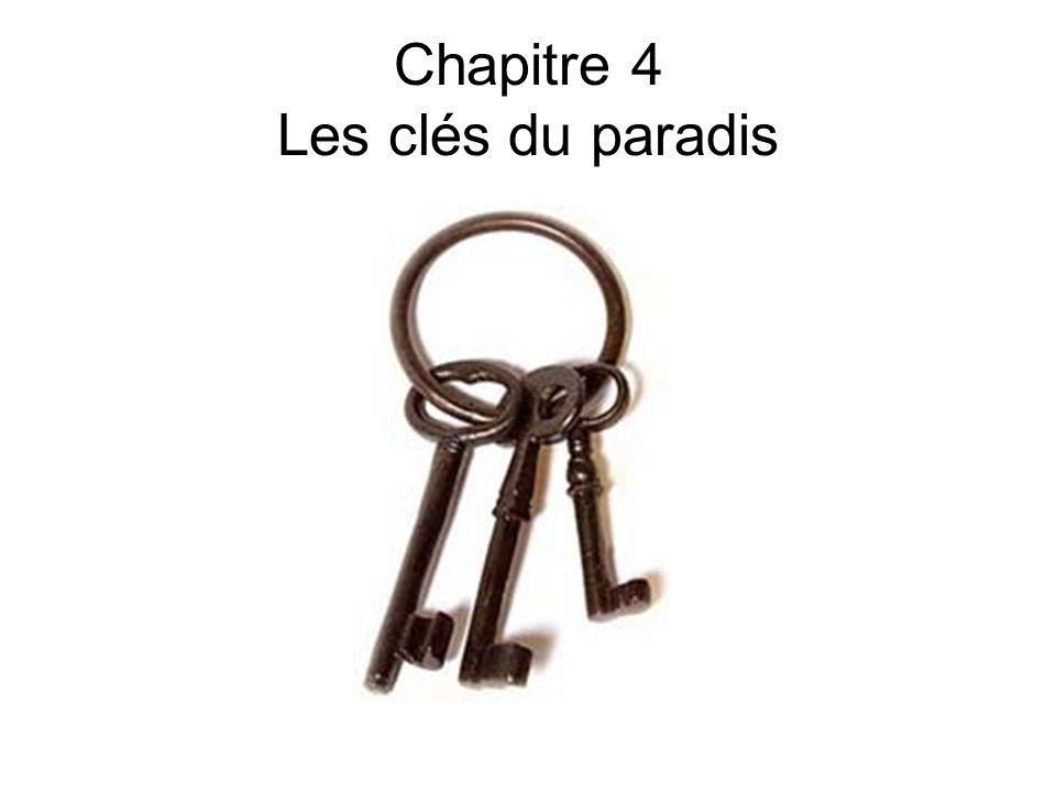 Chapitre 4 Les clés du paradis