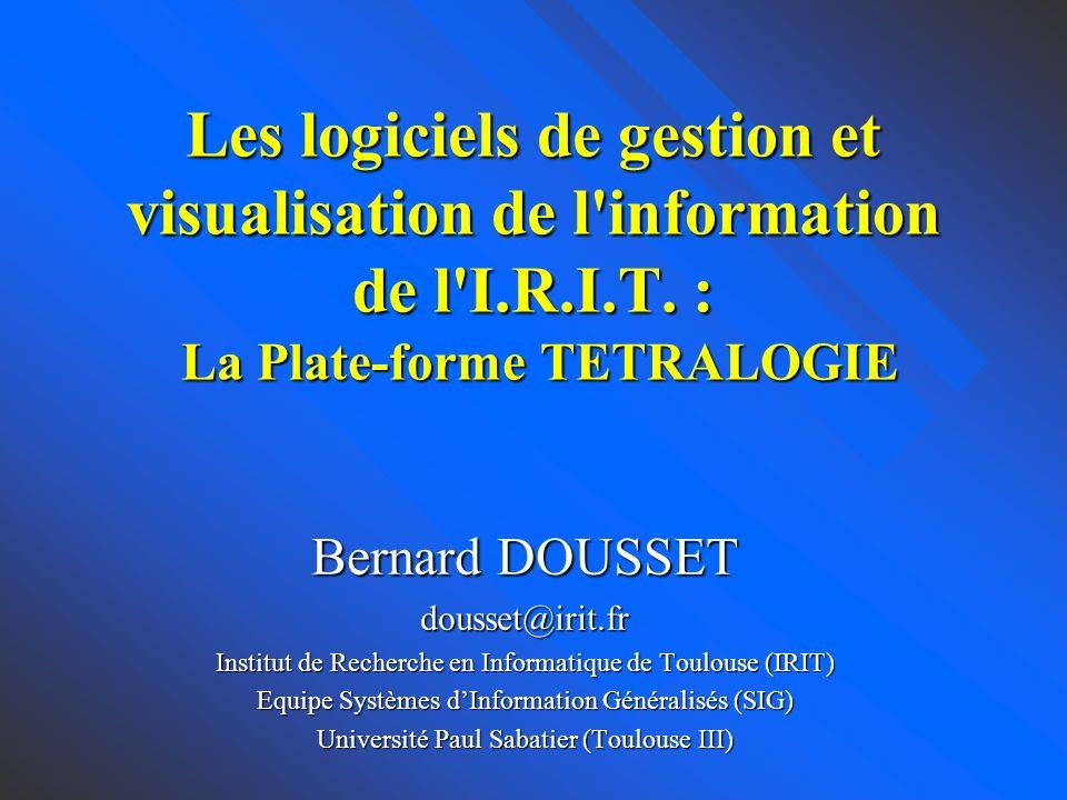 Les logiciels de gestion et visualisation de l information de l I.R.I.T.