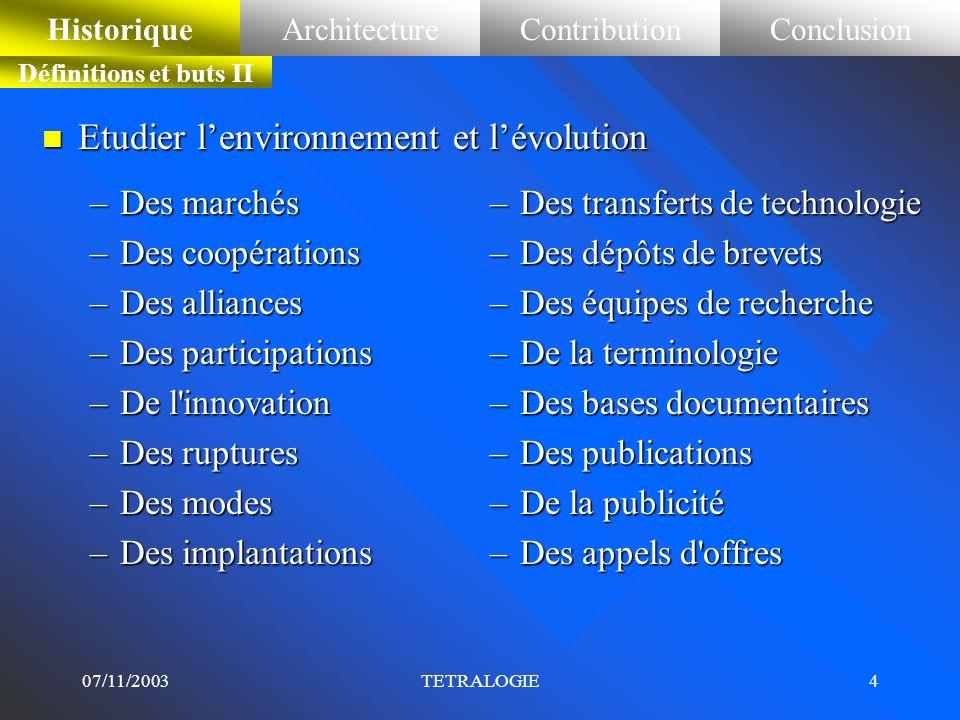 07/11/2003TETRALOGIE3 Cycle de lintelligence économique Scénarios élaborer Stratégie choisir Cibles déterminer & hiérarchiser Sources identifier & sél
