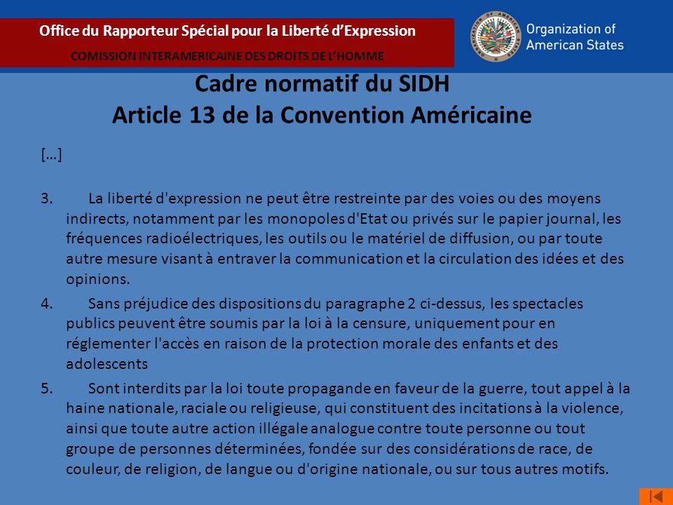 Cadre normatif du SIDH Article 13 de la Convention Américaine […] 3.