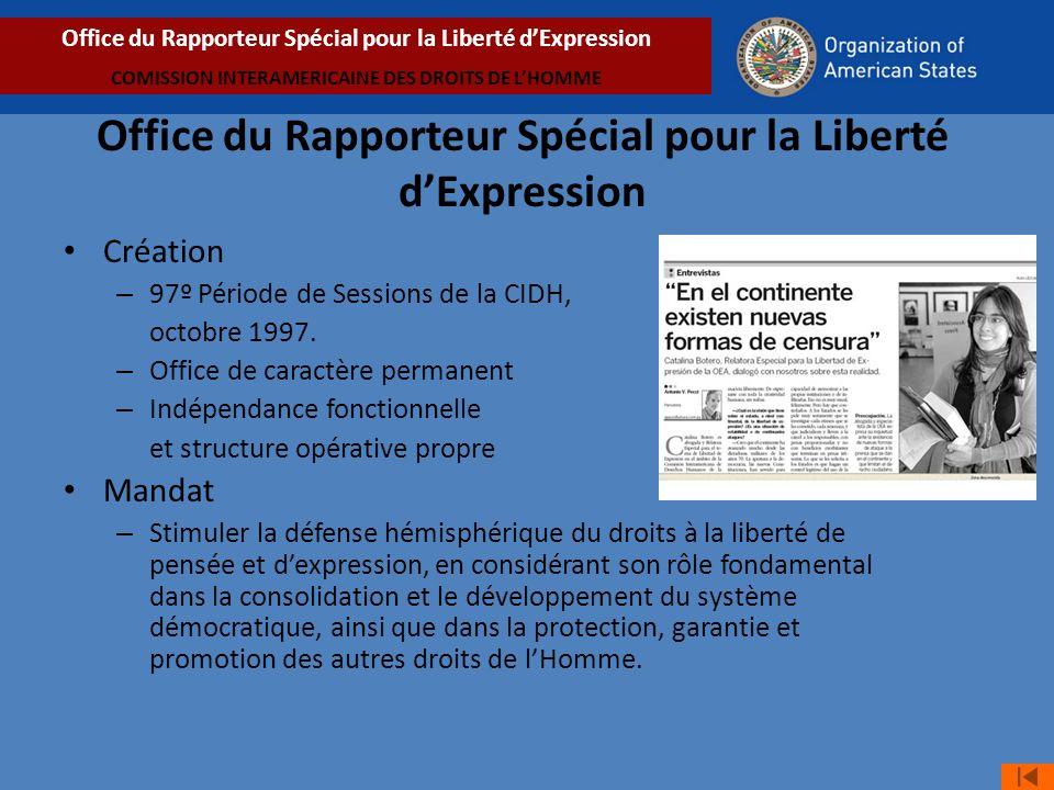 Office du Rapporteur Spécial pour la Liberté dExpression Création – 97º Période de Sessions de la CIDH, octobre 1997.