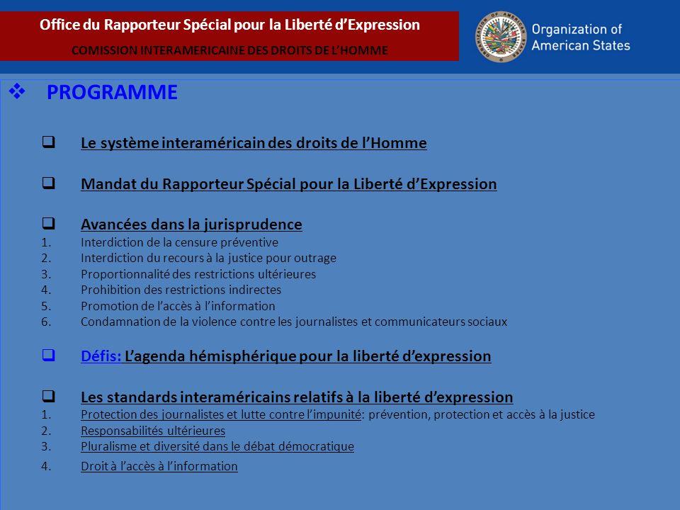 Le système interaméricain des droits de lHomme (SIDH) Office du Rapporteur Spécial pour la Liberté dExpression COMISSION INTERAMERICAINE DES DROITS DE LHOMME