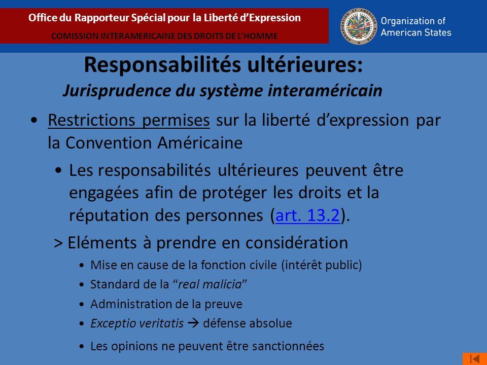Restrictions permises sur la liberté dexpression par la Convention Américaine Les responsabilités ultérieures peuvent être engagées afin de protéger les droits et la réputation des personnes (art.