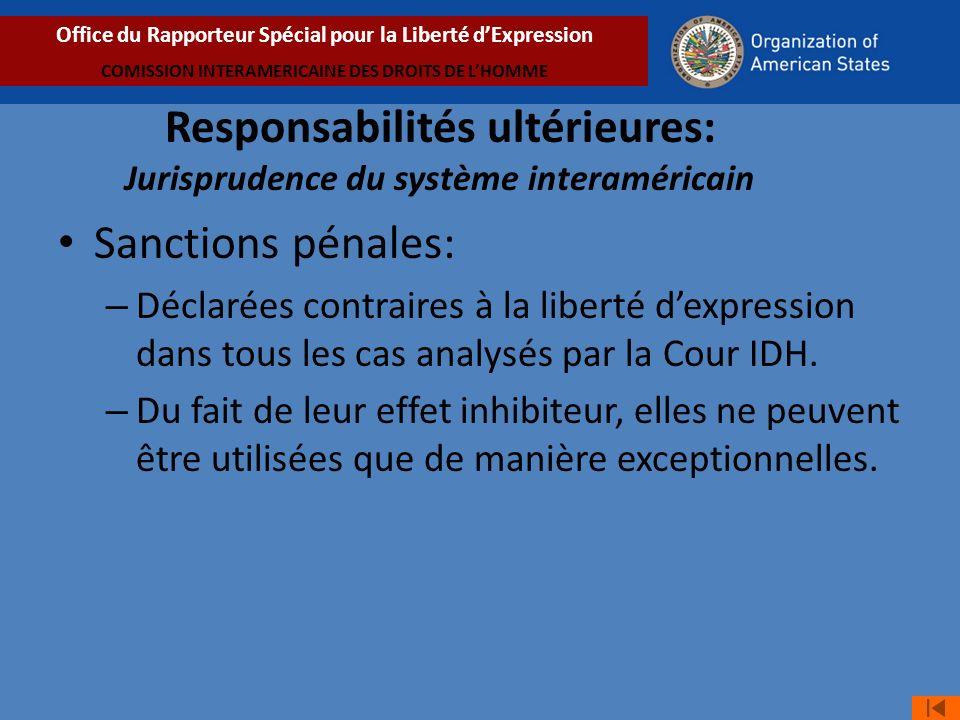 Sanctions pénales: – Déclarées contraires à la liberté dexpression dans tous les cas analysés par la Cour IDH.