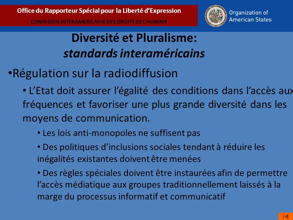 Régulation sur la radiodiffusion LEtat doit assurer légalité des conditions dans laccès aux fréquences et favoriser une plus grande diversité dans les moyens de communication.