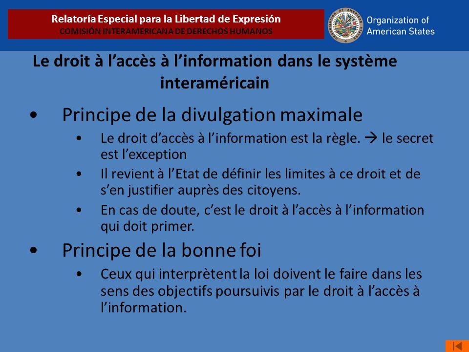 Principe de la divulgation maximale Le droit daccès à linformation est la règle.
