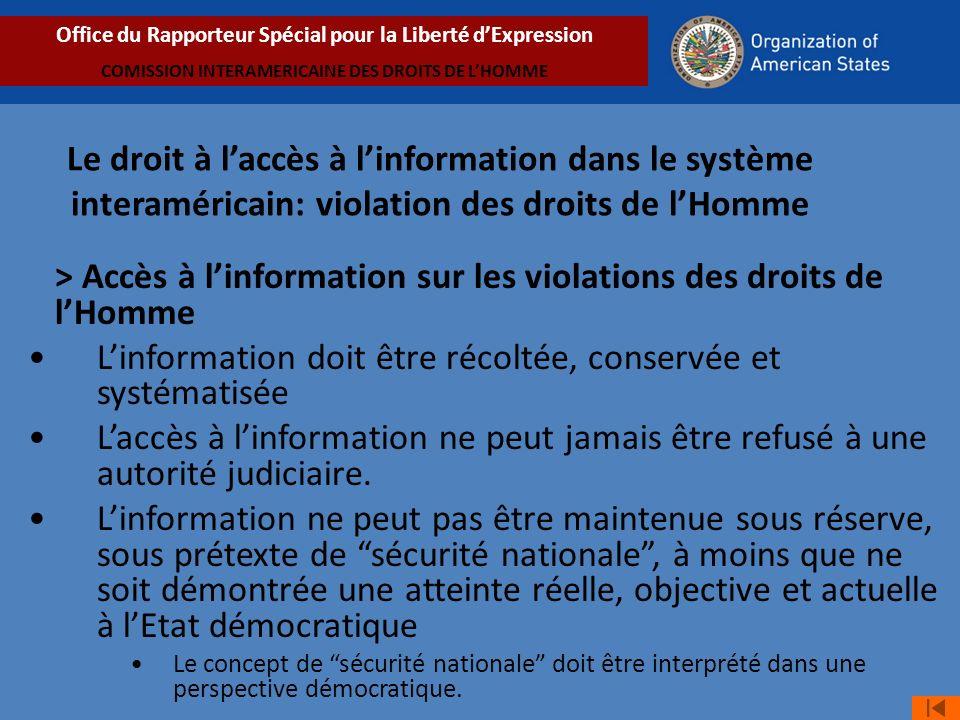> Accès à linformation sur les violations des droits de lHomme Linformation doit être récoltée, conservée et systématisée Laccès à linformation ne peut jamais être refusé à une autorité judiciaire.