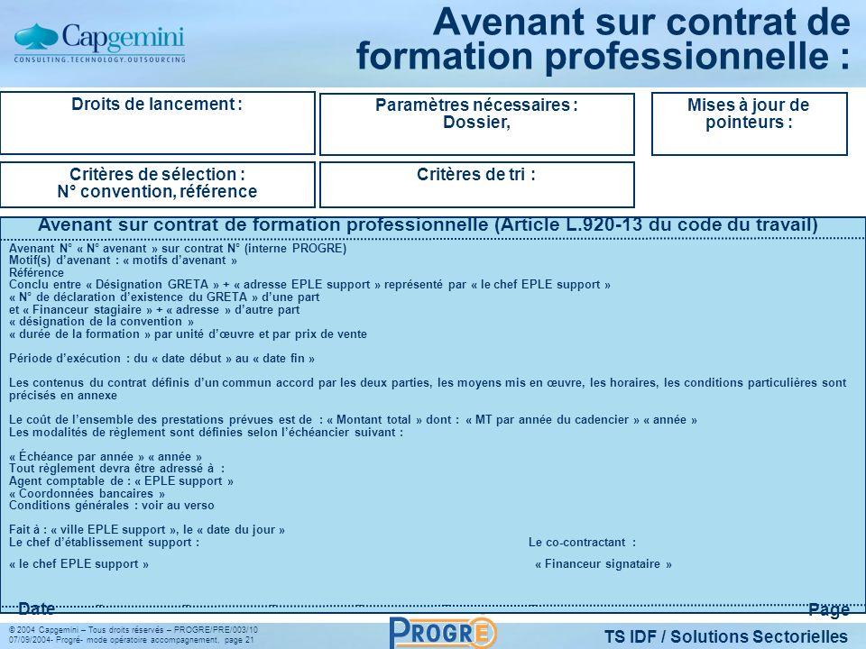 TS IDF / Solutions Sectorielles © 2004 Capgemini – Tous droits réservés – PROGRE/PRE/003/10 07/09/2004- Progré- mode opératoire accompagnement, page 2