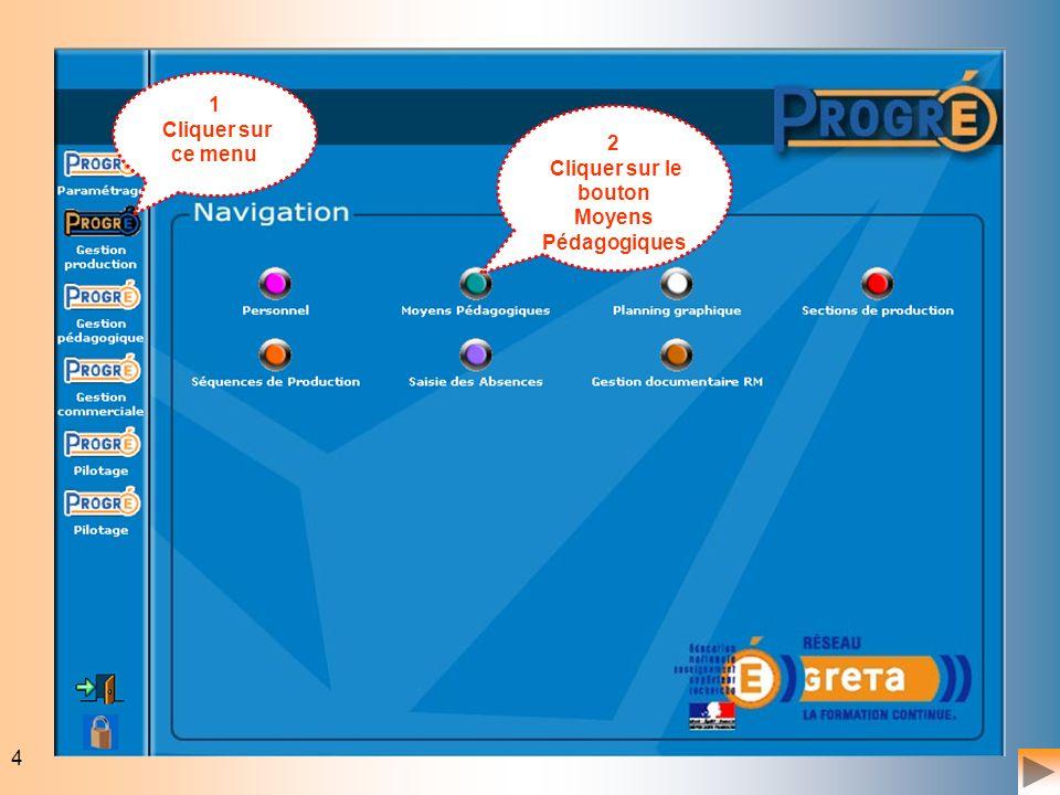 4 1 Cliquer sur ce menu 2 Cliquer sur le bouton Moyens Pédagogiques