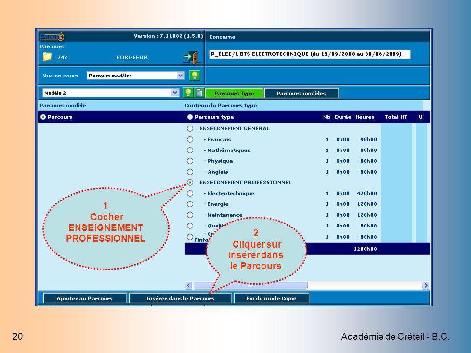 Académie de Créteil - B.C.20 1 Cocher ENSEIGNEMENT PROFESSIONNEL 2 Cliquer sur Insérer dans le Parcours