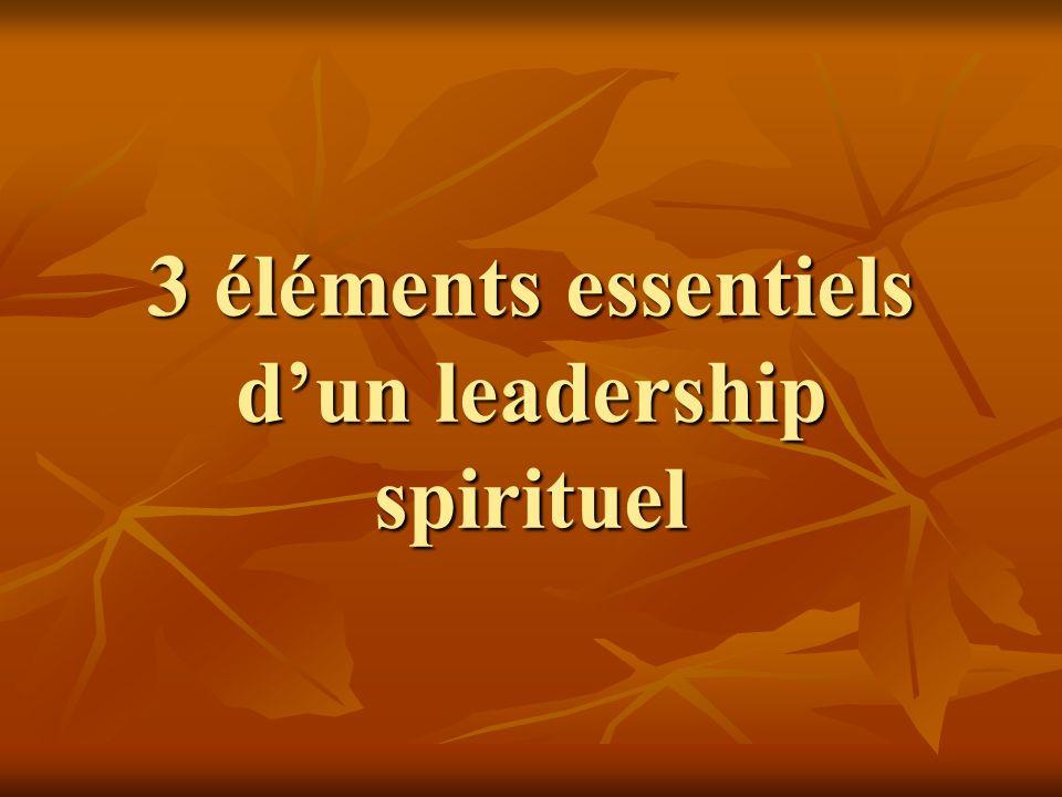 3 éléments essentiels dun leadership spirituel