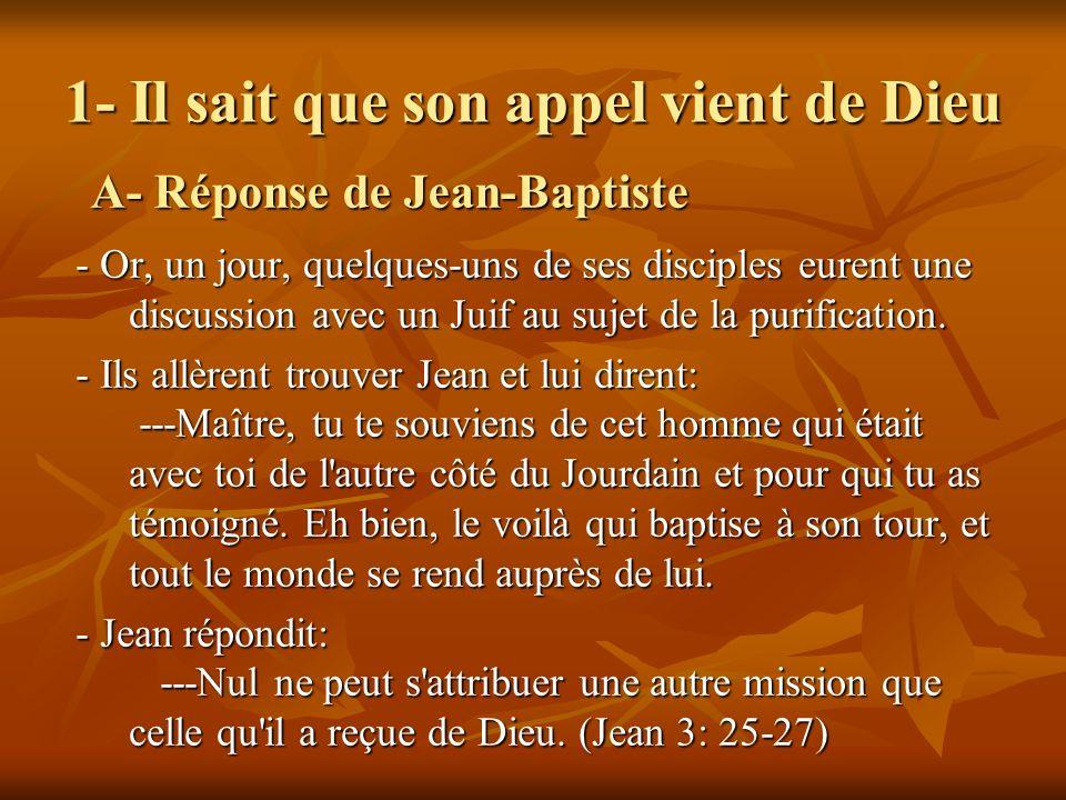 1- Il sait que son appel vient de Dieu - Or, un jour, quelques-uns de ses disciples eurent une discussion avec un Juif au sujet de la purification. -