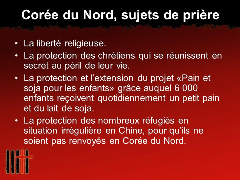 Corée du Nord, sujets de prière La liberté religieuse. La protection des chrétiens qui se réunissent en secret au péril de leur vie. La protection et