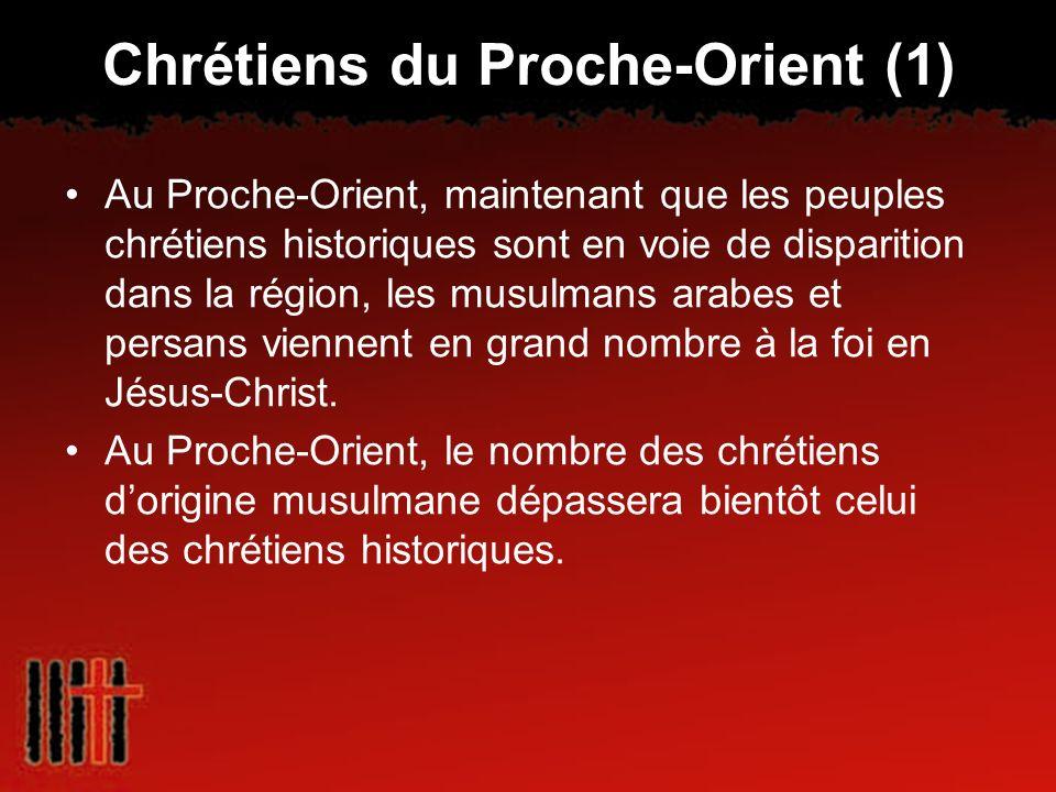 Chrétiens du Proche-Orient (1) Au Proche-Orient, maintenant que les peuples chrétiens historiques sont en voie de disparition dans la région, les musu