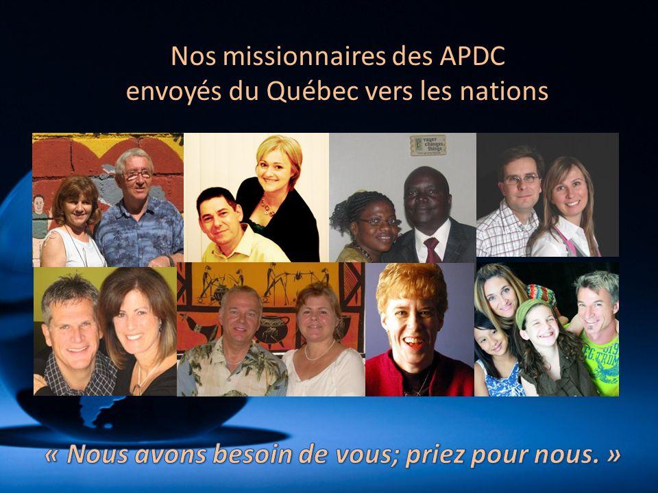 Nos missionnaires des APDC envoyés du Québec vers les nations