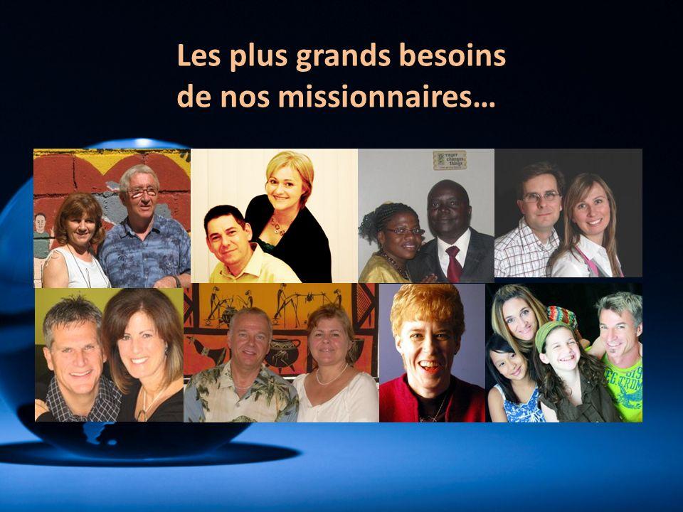 Les plus grands besoins de nos missionnaires…