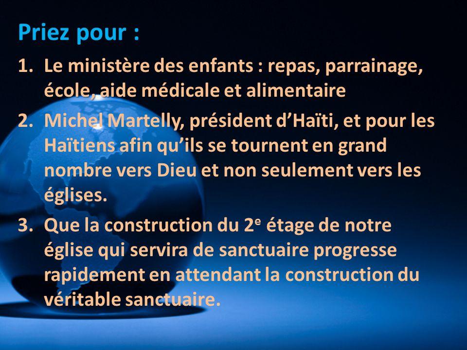 1.Le ministère des enfants : repas, parrainage, école, aide médicale et alimentaire 2.Michel Martelly, président dHaïti, et pour les Haïtiens afin qui