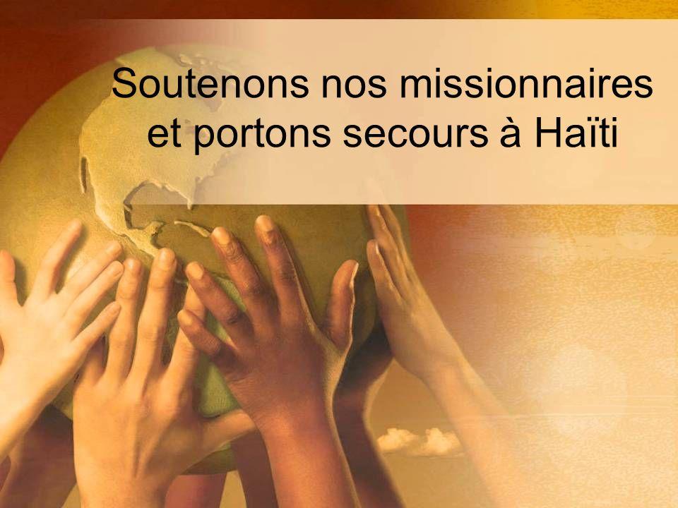 Soutenons nos missionnaires et portons secours à Haïti