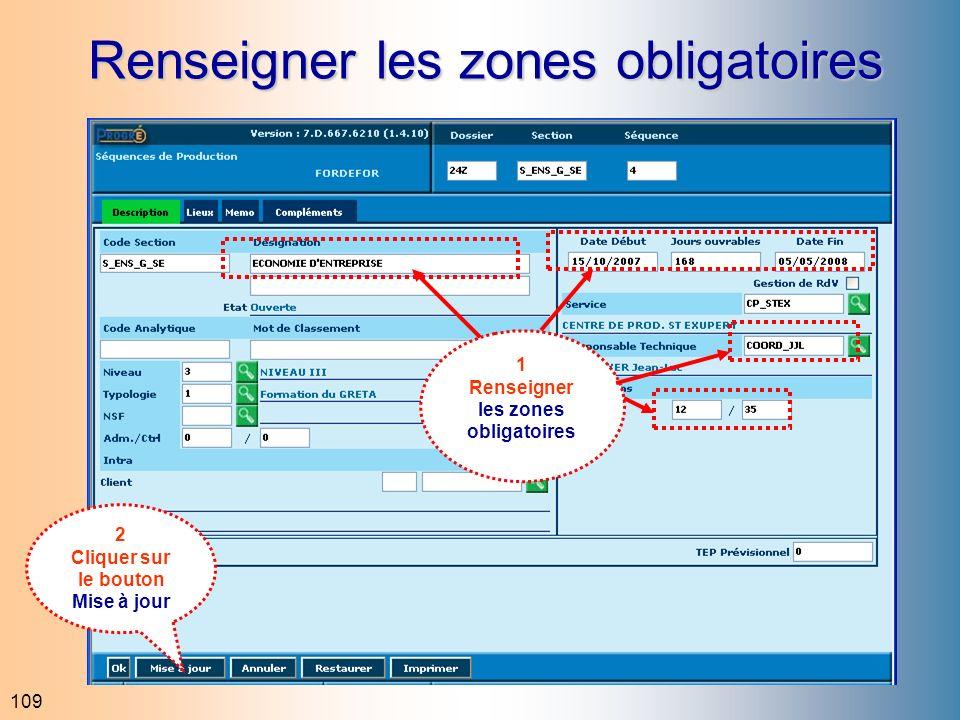 109 Renseigner les zones obligatoires 1 Renseigner les zones obligatoires 2 Cliquer sur le bouton Mise à jour