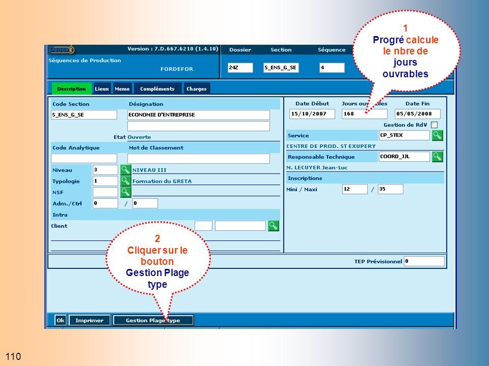 110 1 Progré calcule le nbre de jours ouvrables 2 Cliquer sur le bouton Gestion Plage type