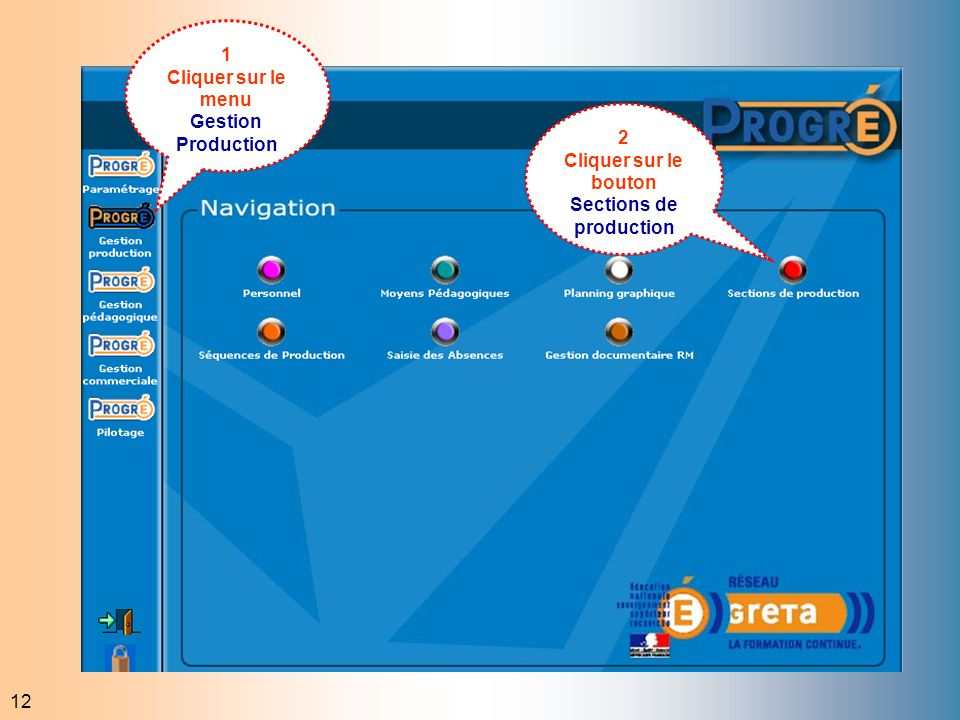12 1 Cliquer sur le menu Gestion Production 2 Cliquer sur le bouton Sections de production