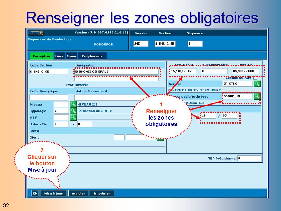 32 Renseigner les zones obligatoires 1 Renseigner les zones obligatoires 2 Cliquer sur le bouton Mise à jour