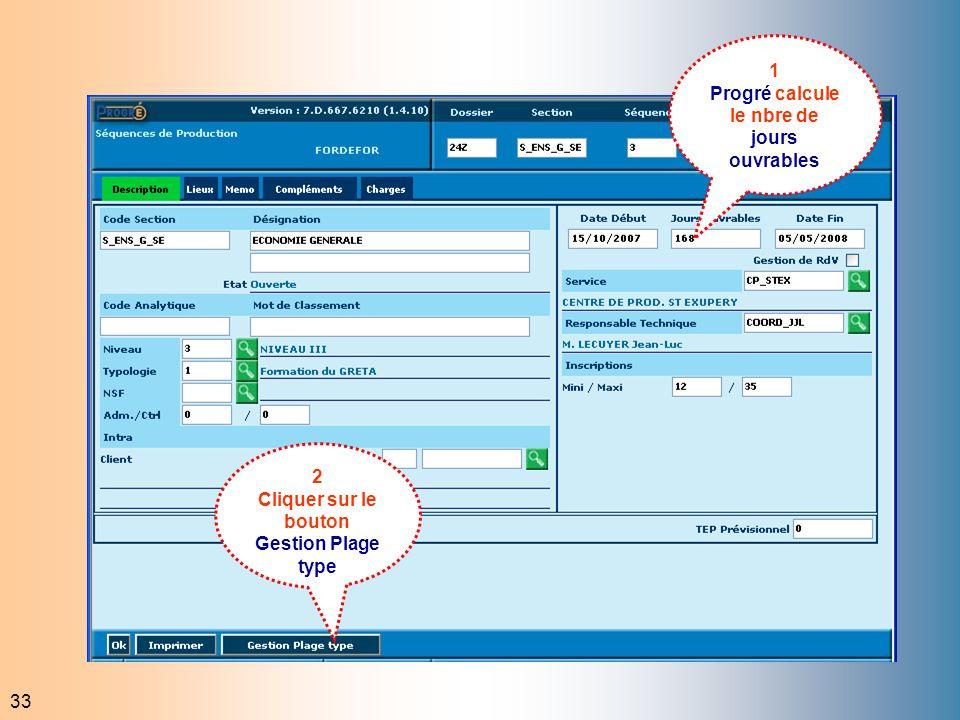 33 1 Progré calcule le nbre de jours ouvrables 2 Cliquer sur le bouton Gestion Plage type