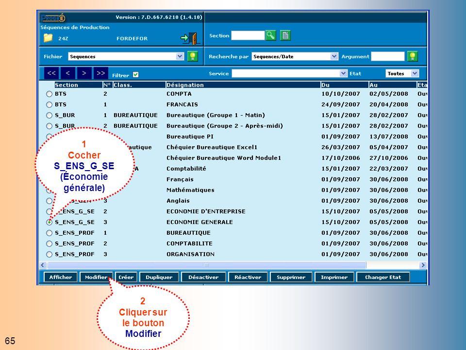 65 1 Cocher S_ENS_G_SE (Économie générale) 2 Cliquer sur le bouton Modifier
